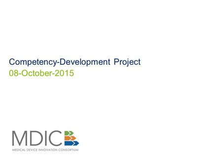 Competency-Development Project 08-October-2015. MDIC 2 What is the Competency-Development Project? ‏ Purpose: The purpose of this project is to improve.