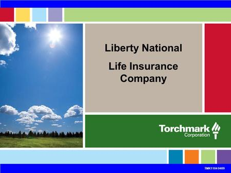 TMK1104 0409 Liberty National Life Insurance Company TMK1104 0409.