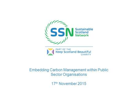 Embedding Carbon Management within Public Sector Organisations 17 th November 2015.