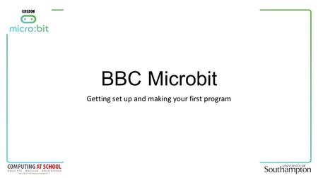 BBC Microbit Getting set up and making your first program.