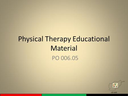 Physical Therapy Educational Material PO 006.05. Learning Objectives The physical therapist technician will contribute to continuing professional education.