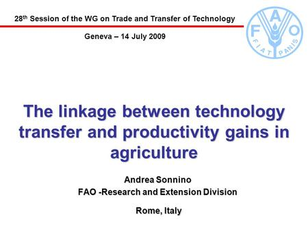 The linkage between technology transfer and productivity gains in agriculture Andrea Sonnino FAO -Research and Extension Division Rome, Italy Rome, Italy.