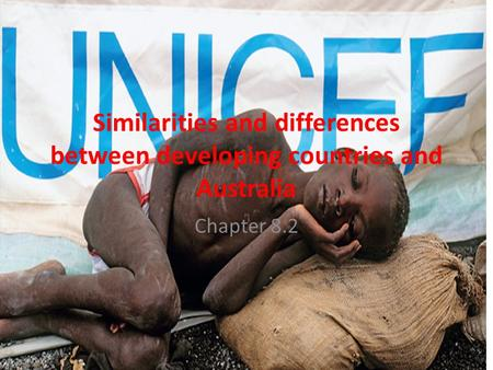 Similarities and differences between developing countries and Australia Chapter 8.2.