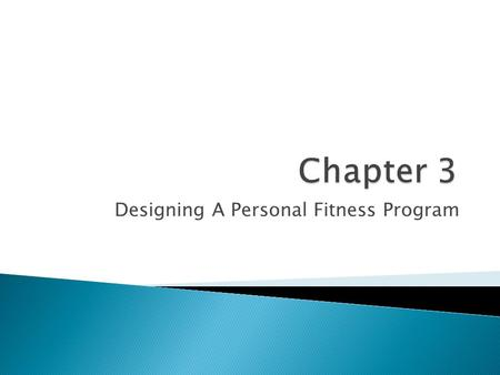 Designing A Personal Fitness Program. 40% Heredity70% Heredity  Health-Related Fitness ◦ Ability to become and stay physically healthy  Body Composition.