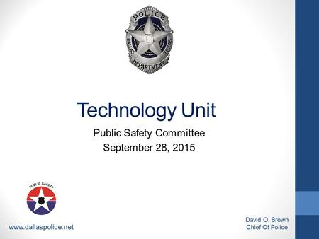 Technology Unit Public Safety Committee September 28, 2015.