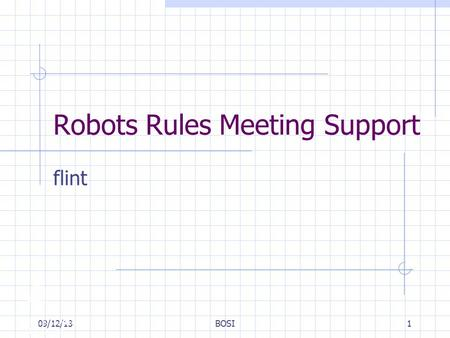 09/12/13BOSI1 Robots Rules Meeting Support flint.