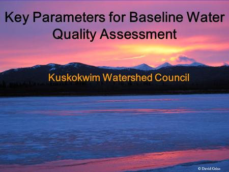 Kuskokwim Watershed Council Key Parameters for Baseline Water Quality Assessment © David Griso.