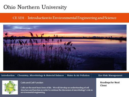 CE 3231 - Introduction to Environmental Engineering and Science Readings for Next Class : O hio N orthern U niversity Introduction Chemistry, Microbiology.
