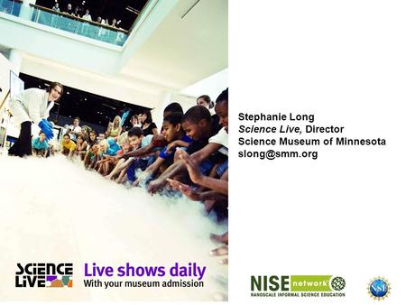Stephanie Long Science Live, Director Science Museum of Minnesota