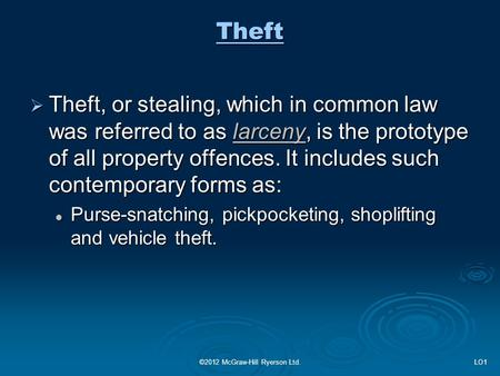 Theft  Theft, or stealing, which in common law was referred to as larceny, is the prototype of all property offences. It includes such contemporary forms.