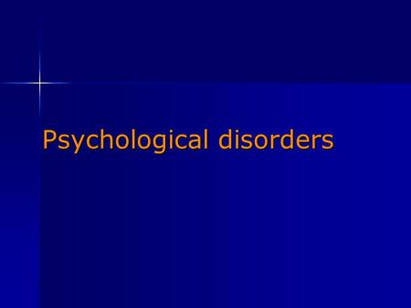 Psychological disorders. I. Defining and diagnosing disorders.
