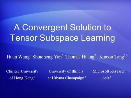 A Convergent Solution to Tensor Subspace Learning.