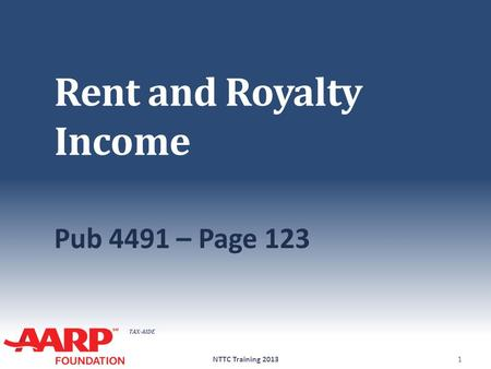 TAX-AIDE Rent and Royalty Income Pub 4491 – Page 123 NTTC Training 20131.