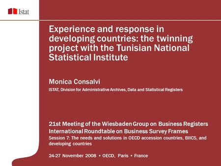 Experience and response in developing countries: the twinning project with the Tunisian National Statistical Institute Monica Consalvi ISTAT, Division.