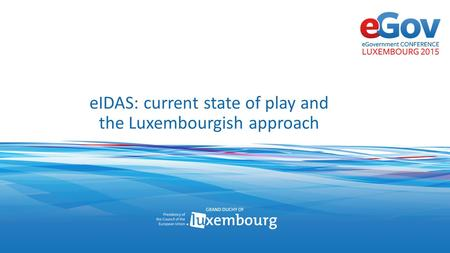 EIDAS: current state of play and the Luxembourgish approach.