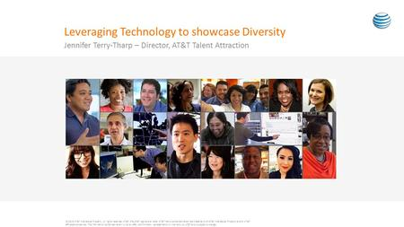 Jennifer Terry-Tharp – Director, AT&T Talent Attraction Leveraging Technology to showcase Diversity © 2015 AT&T Intellectual Property. All rights reserved.
