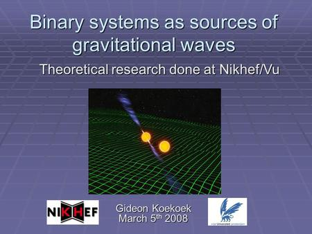 Binary systems as sources of gravitational waves