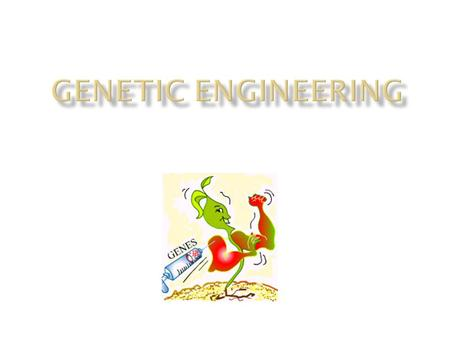 At the end of this lesson you should be able to 1. Define Genetic Engineering 2. Understand that GE alters DNA 3. Understand the function of restriction.