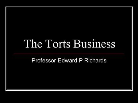 The Torts Business Professor Edward P Richards. 2 Jurisprudential Purposes of Tort Law Compensation for accidents and intentional wrongdoing Making the.