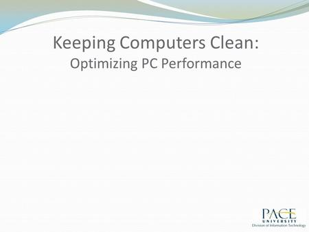 Keeping Computers Clean: Optimizing PC Performance.
