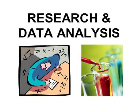 RESEARCH & DATA ANALYSIS
