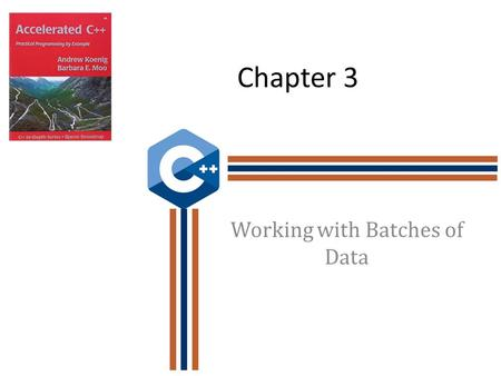 Chapter 3 Working with Batches of Data. Objectives Understand vector class and how it can be used to collect, store and manipulate data. Become familiar.