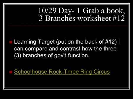 10/29 Day- 1 Grab a book, 3 Branches worksheet #12