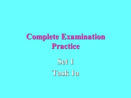 Complete Examination Practice Set 1 Task 1a. Health in the 21st Century Introduction: As we approach the 21st century, we foresee the following changes.