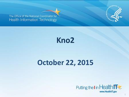 Kno2 1 October 22, 2015. Agenda Introduction Goal of Pilot Tier Piloting Activity to Pilot Role of Kno2 in the pilot Standards and Technologies Under.