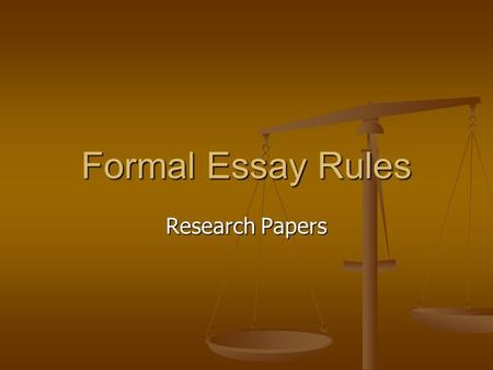 Formal Essay Rules Research Papers. AP Research Paper Use the formula for the MP 1 Essay Use the formula for the MP 1 Essay Plot + Device = Meaning Plot.