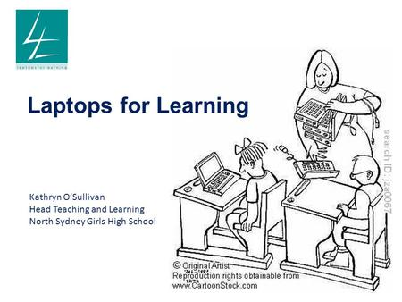 Laptops for Learning Kathryn O'Sullivan Head Teaching and Learning North Sydney Girls High School.