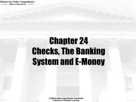 Chapter 24 Checks, The Banking System and E-Money.