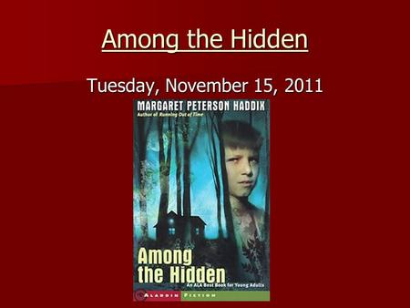 Among the Hidden Tuesday, November 15, 2011.