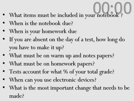 What items must be included in your notebook ? What items must be included in your notebook ? When is the notebook due? When is the notebook due? When.