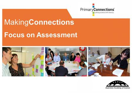 111 MakingConnections Focus on Assessment. 222 Facilitator/s: Date: