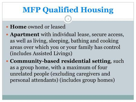 MFP Qualified Housing Home owned or leased Apartment with individual lease, secure access, as well as living, sleeping, bathing and cooking areas over.