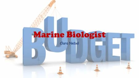 Marine Biologist Clara Nebel. Marine Biologist Marine Biology is the study of marine organisms, their behaviors and interactions with the environment.