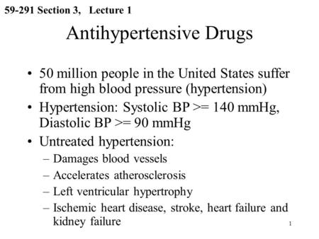 1 Antihypertensive Drugs 50 million people in the United States suffer from high blood pressure (hypertension) Hypertension: Systolic BP >= 140 mmHg, Diastolic.