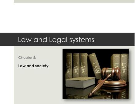 Chapter 5: Law and society