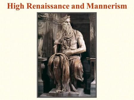 High Renaissance and Mannerism. 1495-1520 (from around Columbus to the Reformation) Rome the epicenter of this period Main leaders were the Ninja Turtles.