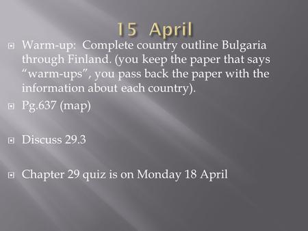 " Warm-up: Complete country outline Bulgaria through Finland. (you keep the paper that says ""warm-ups"", you pass back the paper with the information about."
