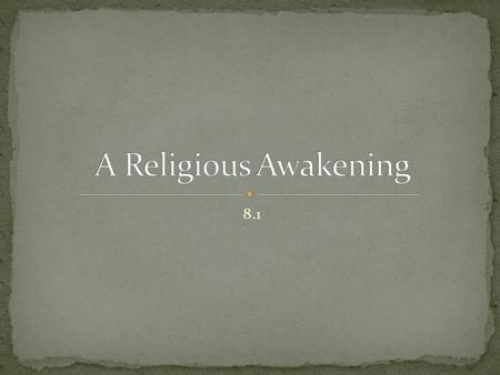 8.1. Describe the Second Great Awakening Explain why some religious groups suffered from discrimination in the mid-1800s. Trace the emergence of the utopian.