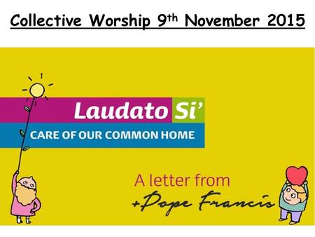 Collective Worship 9 th November 2015. Dear Lord, Please help guide today's youth who are tomorrow's leaders. Mentor and guide them to meet the challenges.