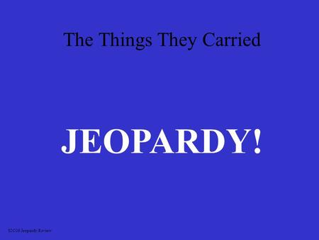 The Things They Carried JEOPARDY! S2C06 Jeopardy Review.