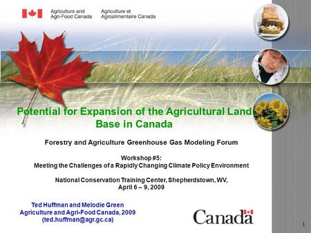 1 Potential for Expansion of the Agricultural Land Base in Canada Ted Huffman and Melodie Green Agriculture and Agri-Food Canada, 2009