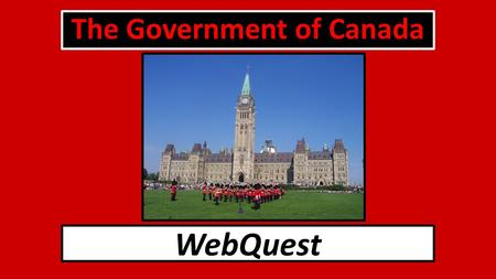 The Government of Canada WebQuest. Introduction Have you ever seen the feature-length cartoons Snow White or Alice in Wonderland? Snow White features.