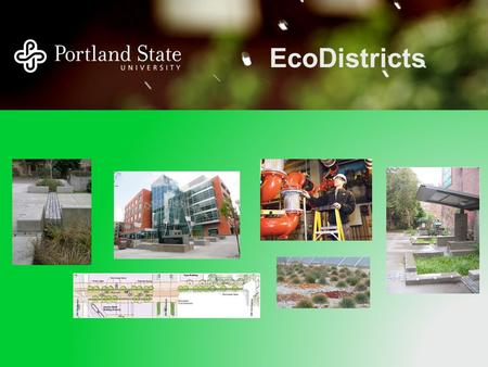 EcoDistricts. What are EcoDistricts? An EcoDistrict is a highly integrated district or neighborhood that is resource efficient; captures, manages and.