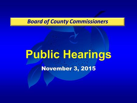 Public Hearings November 3, 2015. Case: CDR-14-04-095 Project: Isleworth – Four Corners PD/LUP / The Grove at Isleworth – Master Sign Plan (MSP) Applicant: