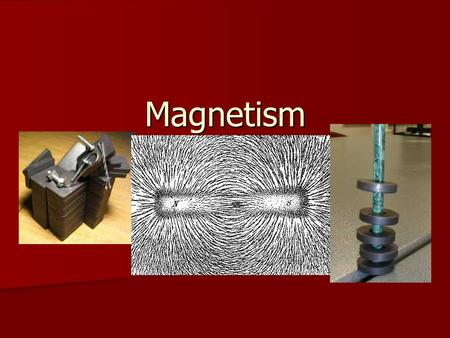 Magnetism. Magnets Any material that creates a magnetic field Any material that creates a magnetic field –Some materials can be made into permanent magnets.