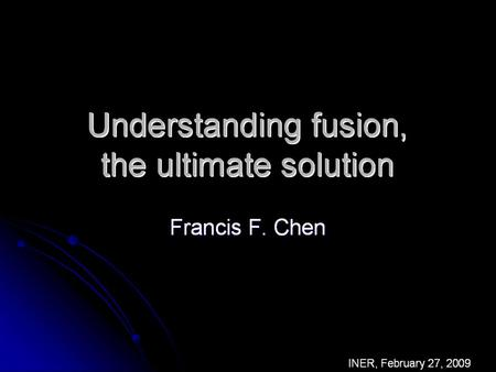 What is fusion? It is combining two hydrogen atoms to form helium It is combining two hydrogen atoms to form helium It's the opposite.